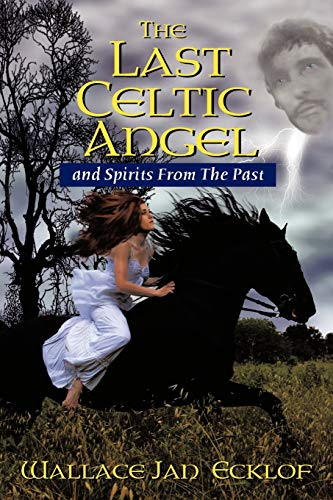 The Last Celtic Angel By Wallace Jan Ecklof