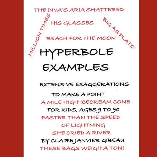 Hyperbole Examples By Claire Janvier Gibeau