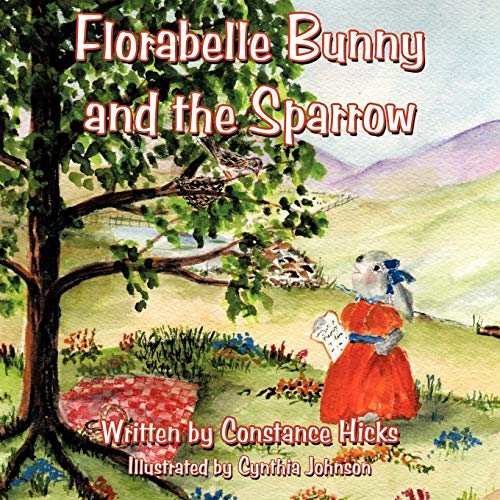 Florabelle Bunny and the Sparrow By Constance Hicks