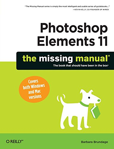 Photoshop Elements 11: The Missing Manual (Missing Manuals) By Barbara Brundage