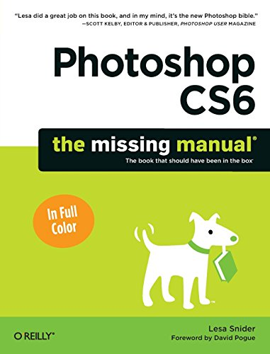 Photoshop CS6: The Missing Manual by Lesa Snider