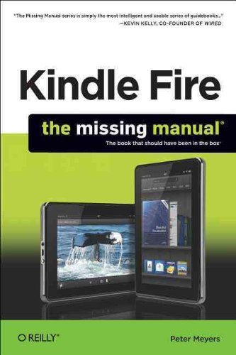 Kindle Fire: The Missing Manual By Peter Meyers