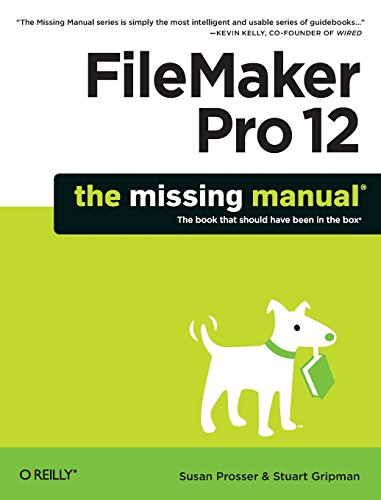 FileMaker Pro 12: The Missing Manual By Susan Prosser