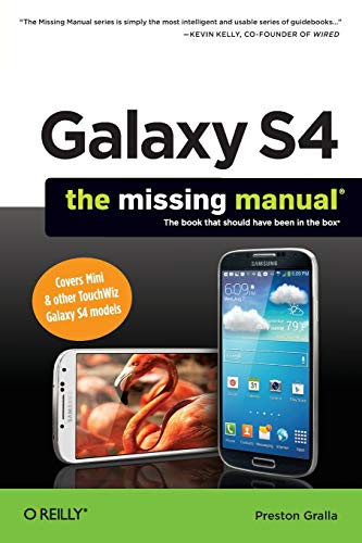 Galaxy S4: The Missing Manual (Missing Manuals) By Preston Gralla