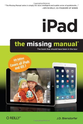 iPad: The Missing Manual By J. D. Biersdorfer