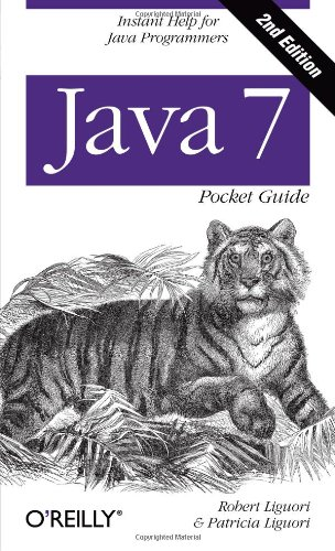 Java 7 Pocket Guide, By Robert Liguori