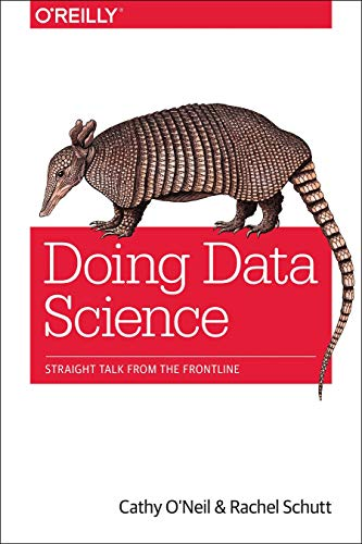 Doing Data Science by Cathy O'Neill
