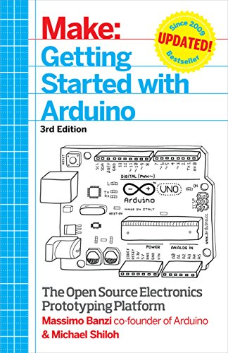 Make: Getting Started with Arduino: The Open Source Electronics Prototyping Platform By Massimo Banzi