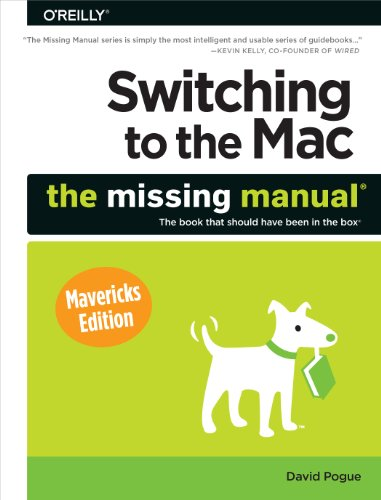 Switching to the Mac: The Missing Manual, Mavericks Edition (The Missing Manuals) By David Pogue