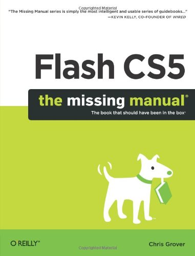 Flash CS5: The Missing Manual By Chris Grover