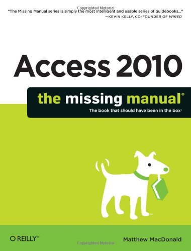 Access 2010: The Missing Manual By Macdonald
