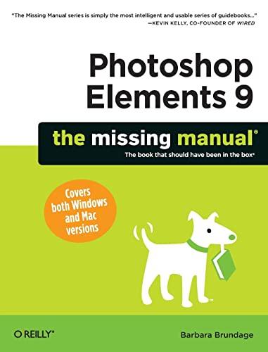 Photoshop Elements 9: The Missing Manual By Barbara Brundage