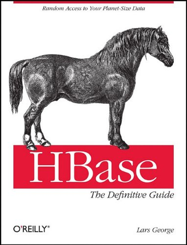 HBase: The Definitive Guide By Lars George