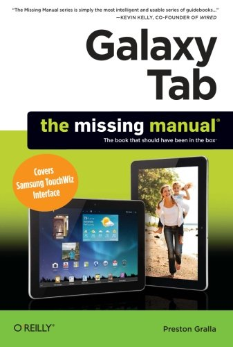 Galaxy Tab: The Missing Manual: Covers Samsung TouchWiz Interface (Missing Manuals) By Preston Gralla