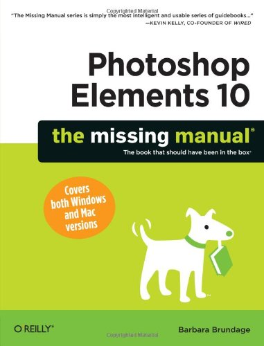 Photoshop Elements 10: The Missing Manual (Missing Manuals) By Barbara Brundage