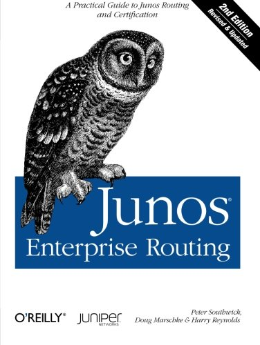 Junos Enterprise Routing: A Practical Guide to Junos Routing and Certification By Peter Southwick