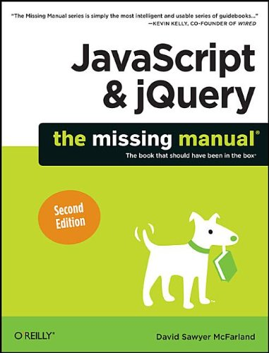 JavaScript and jQuery: The Missing Manual By David Sawyer McFarland