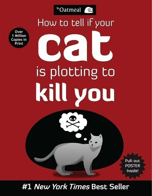How to Tell If Your Cat Is Plotting to Kill You (The Oatmeal) By The Oatmeal