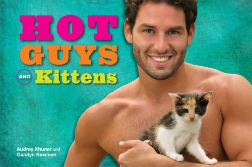 Hot Guys and Kittens By Audrey Khuner