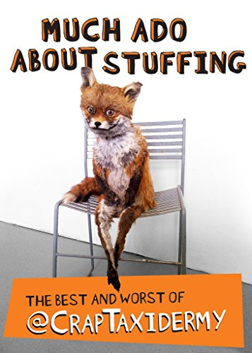 Much Ado about Stuffing By CrapTaxidermy