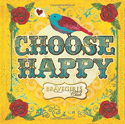 Brave Girls Club: Choose Happy By Melody Ross