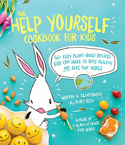 The Help Yourself Cookbook for Kids von Ruby Roth