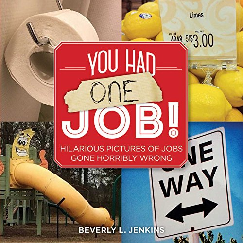 You Had One Job! By Beverly L. Jenkins