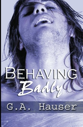 Behaving Badly By G A Hauser