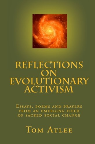 Reflections on Evolutionary Activism By Tom Atlee