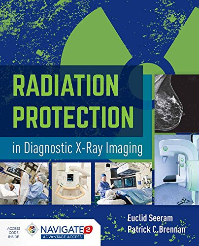 Radiation Protection In Diagnostic X-Ray Imaging By Euclid Seeram