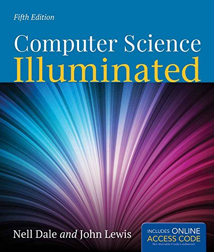 Computer Science Illuminated by Nell Dale