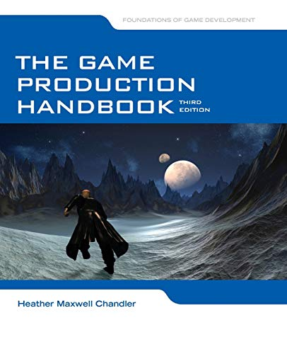 THE GAME PRODUCTION HANDBOOK 3E By Heather Maxwell Chandler