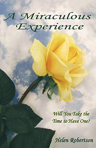 A Miraculous Experience By Helen Robertson
