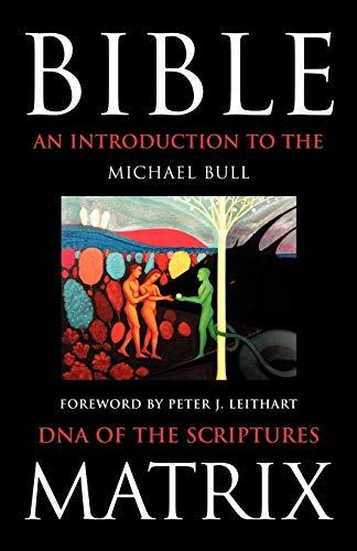 Bible Matrix By Michael Bull