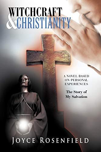 Witchcraft & Christianity By Joyce Rosenfield