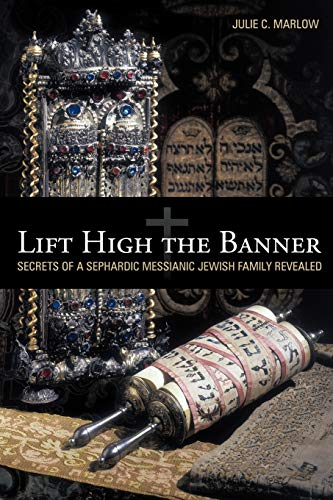 Lift High the Banner By Julie C. Marlow
