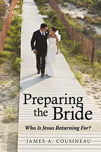 Preparing the Bride By James A. Cousineau