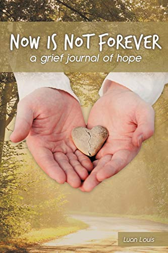 Now is Not Forever By Luan Louis