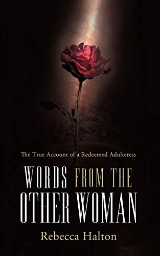 Words from the Other Woman By Rebecca Halton