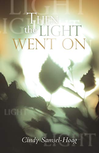Then the Light Went On By Cindy Samsel-Hoag