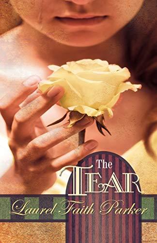 The Tear By Laurel Faith Parker