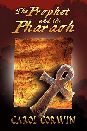 The Prophet and the Pharoah By Carol Corwin