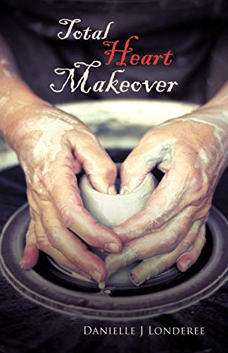 Total Heart Makeover By Danielle J Londeree