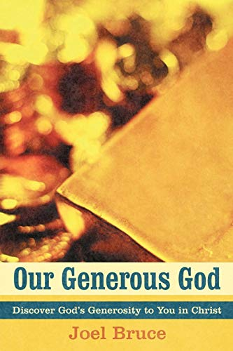 Our Generous God By Joel Bruce