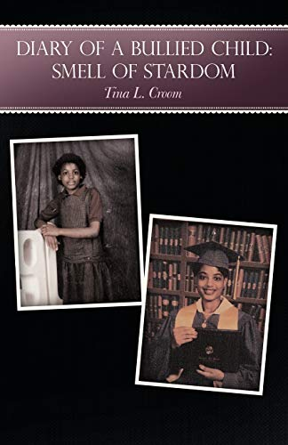 Diary of a Bullied Child By Tina L. Croom