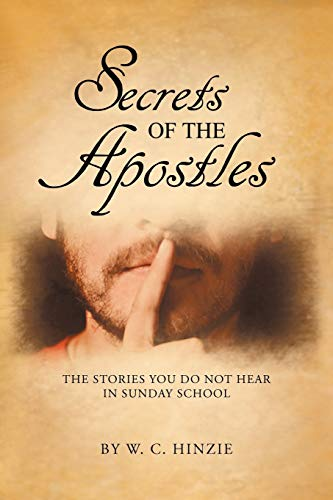 Secrets of the Apostles By W. C. Hinzie