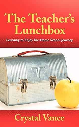 The Teacher's Lunchbox By Crystal Vance