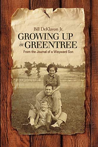 Growing Up in Greentree By Bill DeKlavon Jr.