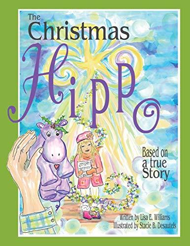 The Christmas Hippo By Lisa E. Williams