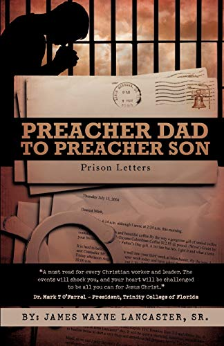 Preacher Dad to Preacher Son By JAMES WAYNE LANCASTER SR